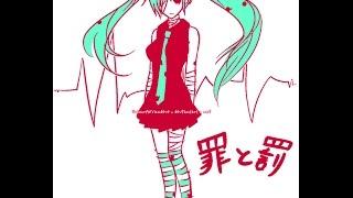 ♫[Hatsune Miku] Tsumi to Batsu(Tội lỗi và trừng phạt )[Vietnamese Ver]