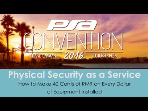 Physical Security as a Service | PSA Convention 2016