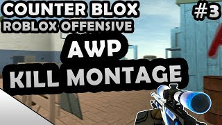 COUNTER-BLOX: ROBLOX OFFENSIVE AWP KILL MONTAGE #3