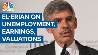 Allianz's El-Erian on unemployment data, earnings outlook and tech stock valuations