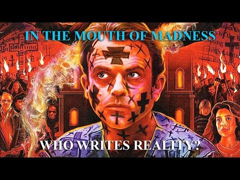 In The Mouth Of Madness: Who Writes Reality?