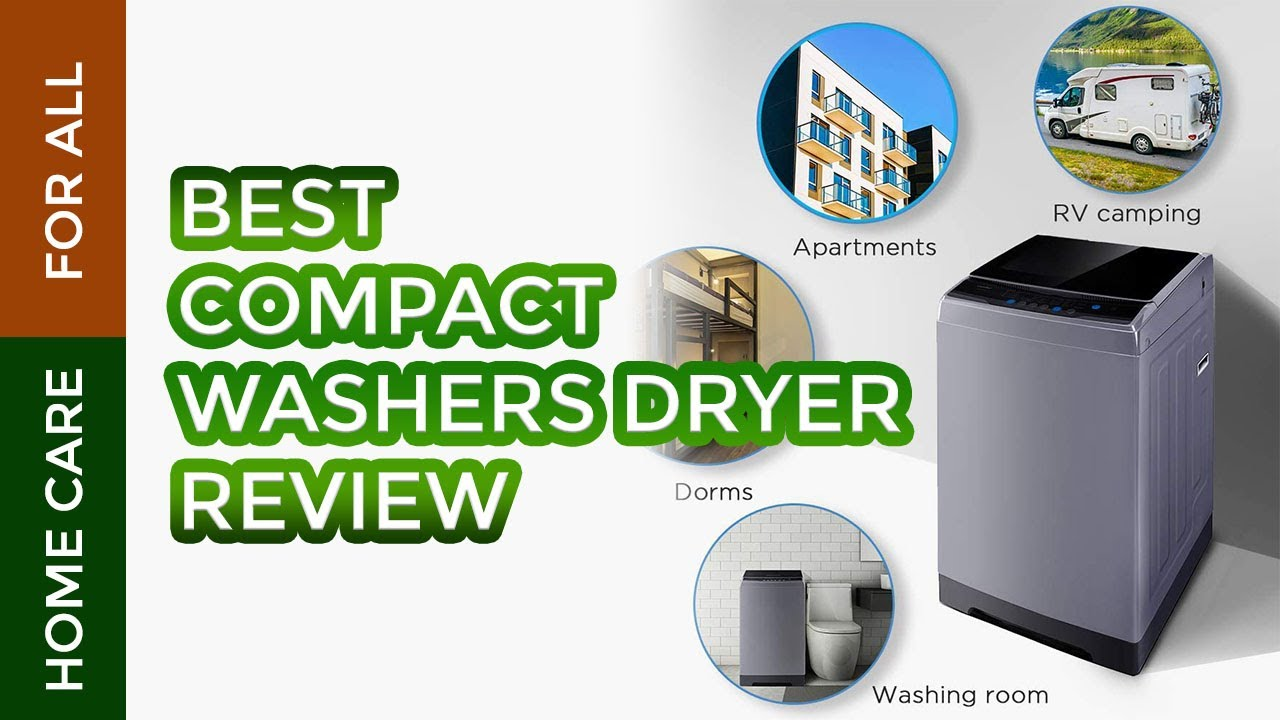 7 Best Compact Washers Dryer Review 2017 Reviews