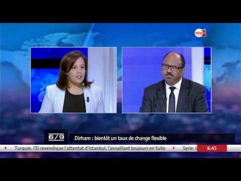 L'entretien : Dirham: Bientôt Un Taux De Change Flexible