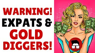 Expats and Gold Diggers ❤️  Why You Need Financial IQ and Good Money Management