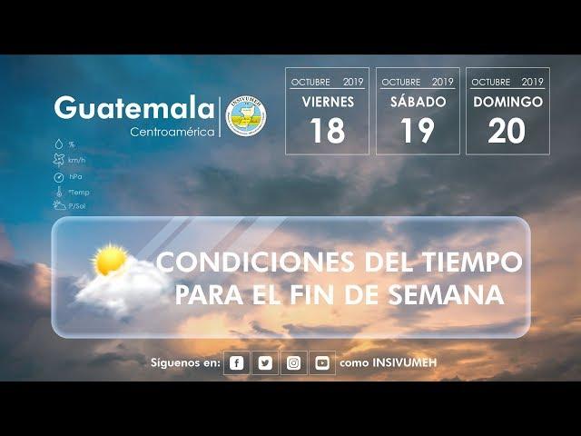 Condiciones del tiempo para viernes 18, sábado 19 y domingo 20 de octubre de 2019