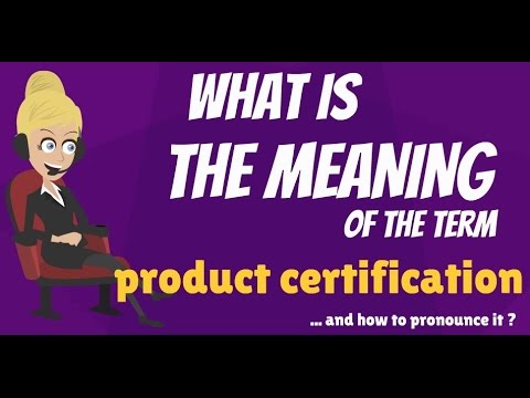 What is PRODUCT CERTIFICATION? What does PRODUCT CERTIFICATION mean ...