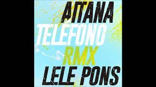 Aitana & Lele Pons - TELÉFONO (Audio Remix)