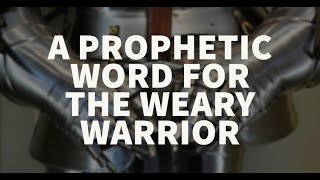 Download A Prophetic Word for the Weary Warrior