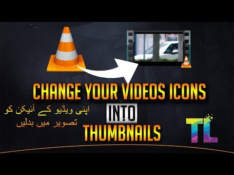 Show Thumbnails Of Your Videos In VLC Instead Of Icons In Any Windows | 2019 | Urdu/Hindi