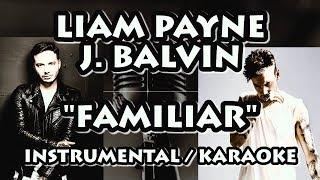 Liam Payne J. Balvin FAMILIAR KARAOKE INSTRUMENTAL.mp3