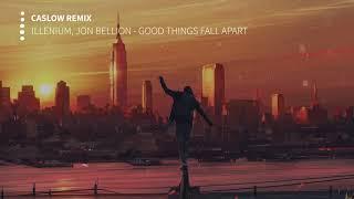 Illenium Jon Bellion Good Things Fall Apart Caslow Remix.mp3