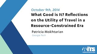 What Good Is it? Reflections on the Utility of Travel in a Resource-Constrained Era