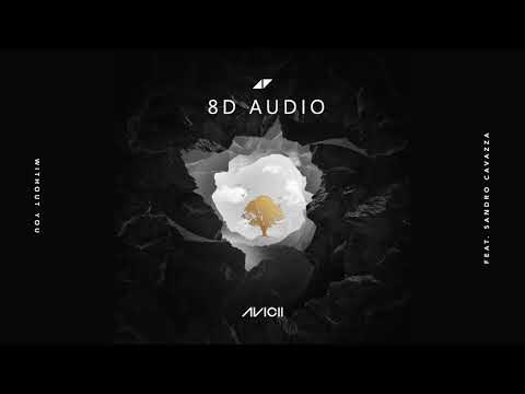 Avicii - Without You ft. Sandro Cavazza | 8D Audio | #RipAvicii |