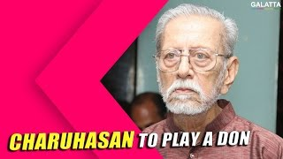 Charuhasan to play a don