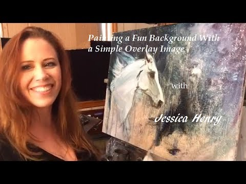 Fun Backgrounds- Simple Overlay Painting with Jessica Henry