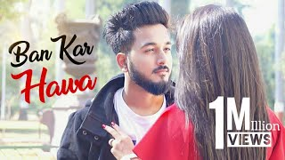 Kahi Ban Kar Hawa | Full Song | Sad Romantic Song | Darpan Shah