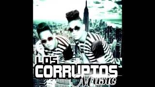Los Corruptos   Te Voy a Roba Prod By B ONE