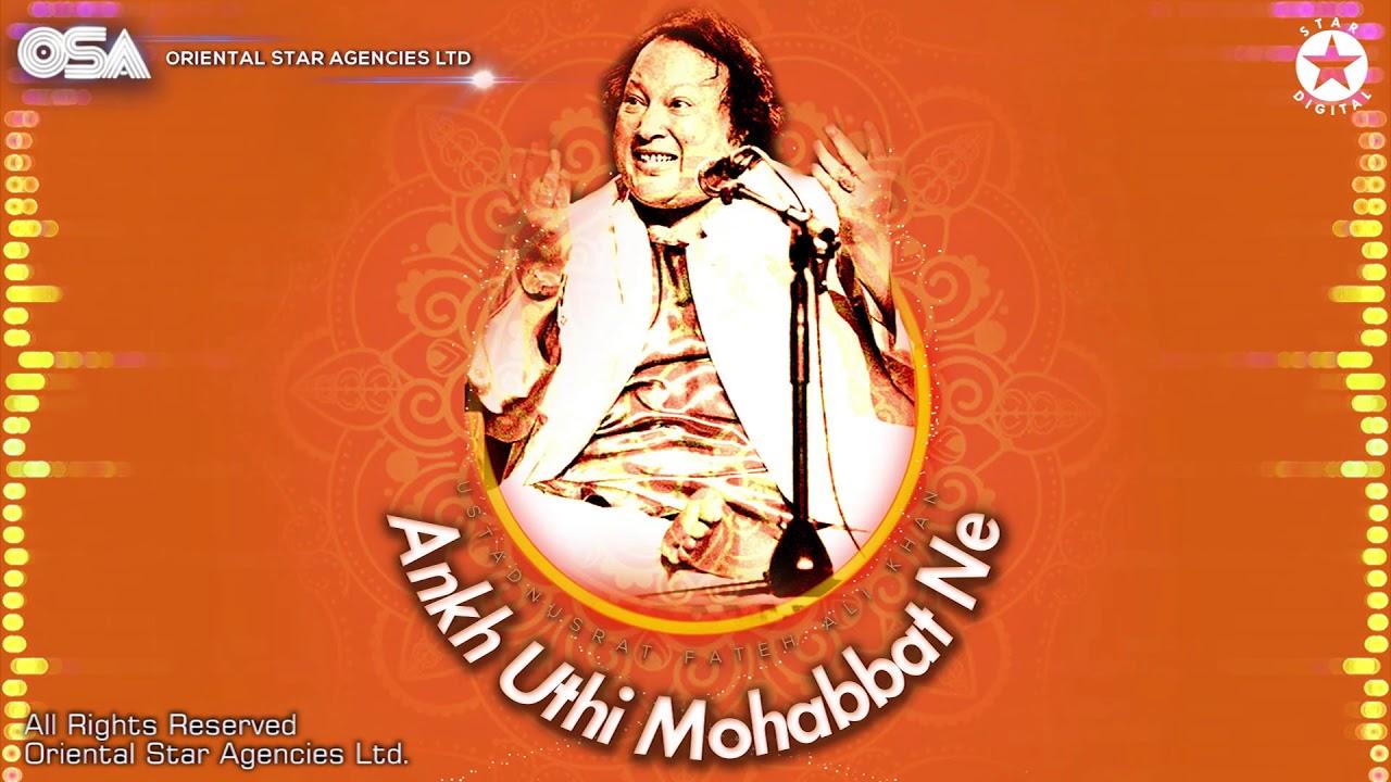 Ankh Uthi Mohabbat Ne | Nusrat Fateh Ali Khan | complete full version | OSA Worldwide