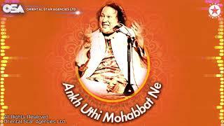 Ankh Uthi Mohabbat Ne   Nusrat Fateh Ali Khan   complete full version   OSA Worldwide