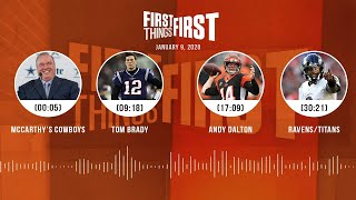 McCarthy's Cowboys, Tom Brady, Andy Dalton, Ravens/Titans(1.9.20) | FIRST THINGS FIRST Audio Podcast