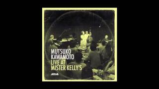 "Mutsuko Kawamoto / REFLECTIONS from ""Live at Mister Kelly"