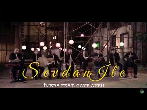 İMERA feat. Gaye AKSU - Sevdan ile [Official Video - 2018]