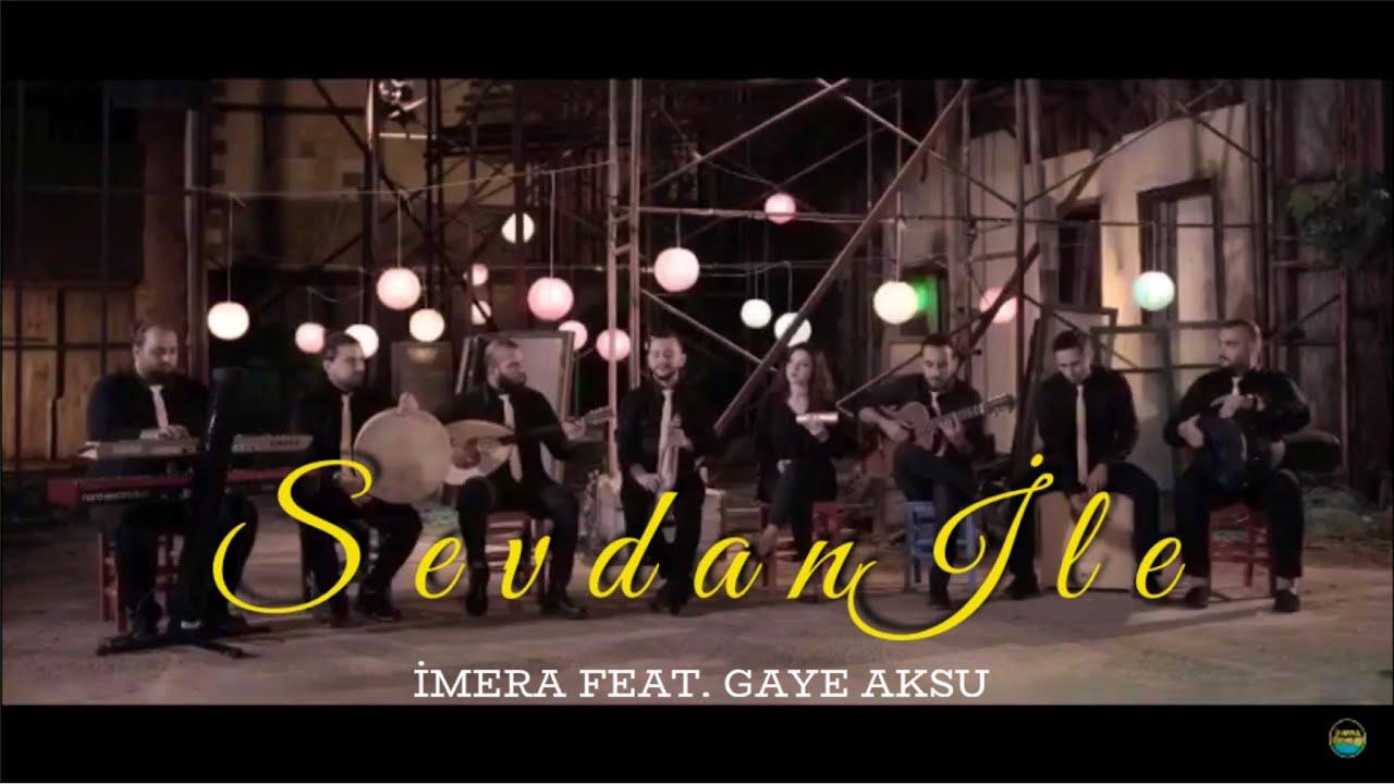 İMERA feat. Gaye AKSU - Sevdan ile [Official Video - 2018] #1