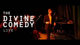 The Divine Comedy - Down In The Street Below (Part 1)