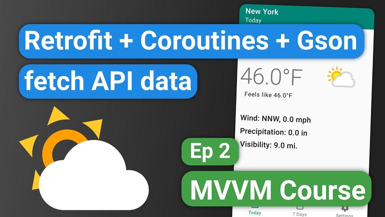 Android Kotlin: Forecast App 02 - Retrofit + Coroutines + Gson Fetch API Data - MVVM Tutorial Course