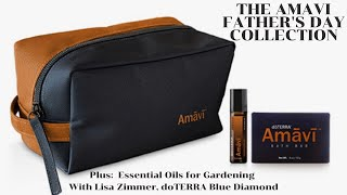 Amavi Father's Day Collection and Essential Oils in the Garden with doTERRA Blue Diamond Lisa Zimmer