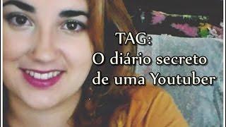 Tag : Diário Secreto de Uma Youtuber