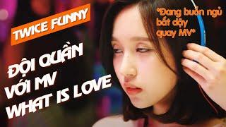 [TWICE FUNNY] Chết Cười Với MV ''What Is Love'' Của TWICE