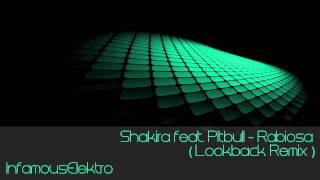 Shakira feat. Pitbull - Rabiosa (Lookback Remix)