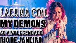 My Demons, Lacuna Coil @ Rio de Janeiro Legendado