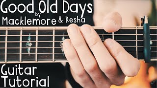 Good Old Days Guitar Lesson for Beginners // Macklemore and Kesha Guitar Tutorial
