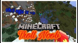 Minecraft - Troll thằng bạn mới biết sinh tồn là gì :v (Funny Video)