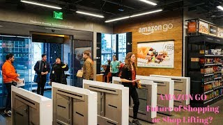 Amazon Go. Future of shopping, or Shop Lifting?