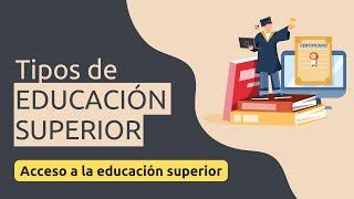 Cuáles son los tipos de educación superior | Educación superior