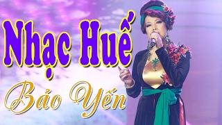 Download Nhạc Huế Bảo Yến   Những Ca Khúc Nhạc Huế Hay Nhất 2017 MP3 song and Music Video