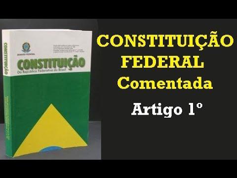 Art. 1º - Constituição Federal de 1988 - Fundamentos do Estado Brasileiro