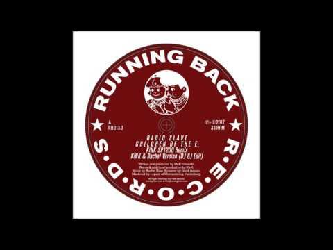 Radio Slave - Children of the E (KiNK SP122 Mix)