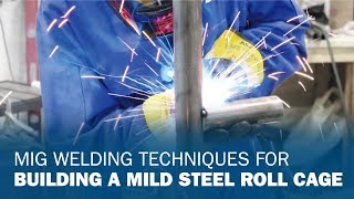 MIG Welding Techniques for Building a Mild Steel Roll Cage