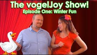 The vogelJoy Show: Winter Fun (Episode 1, Kids TV Show)