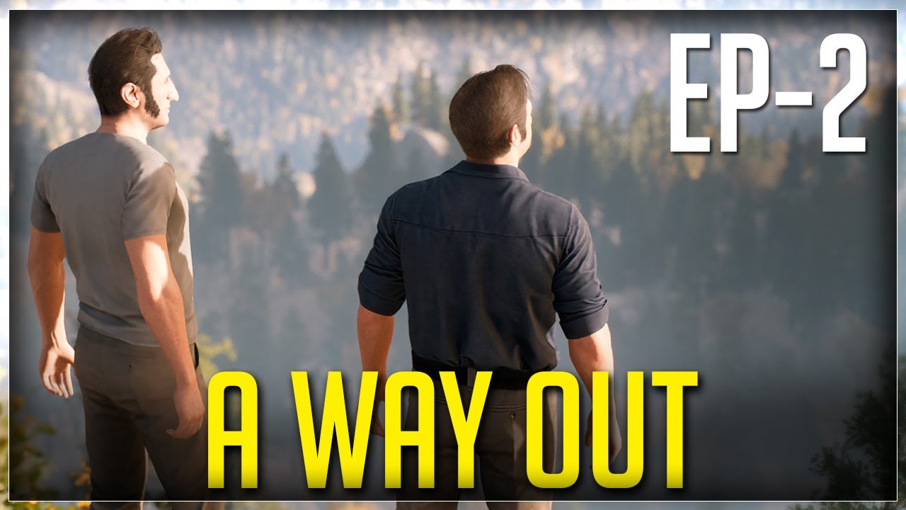A way out Walkthrough   Episode -2 The Escape
