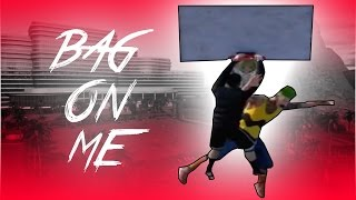 BAG ON ME! EDITED BY: iEXPOSE2K