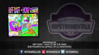 RiFF RaFF - How To Be A Man [Instrumental] (Prod. By DJ Mustard) + DOWNLOAD LINK