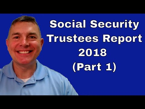 Social Security Trustees Report 2018 (Part 1)