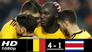 Belgium vs Costa Rica 4-1 Highlights 11/06/2018