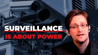 Edward Snowden: Surveillance Is about Power