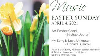 Music, Easter Sunday, April 4, 2021